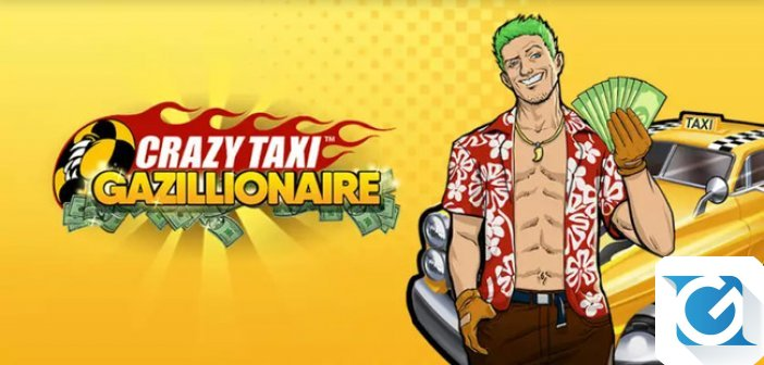 Crazy Taxi Gazillionaire e' disponibile per Android e iOS