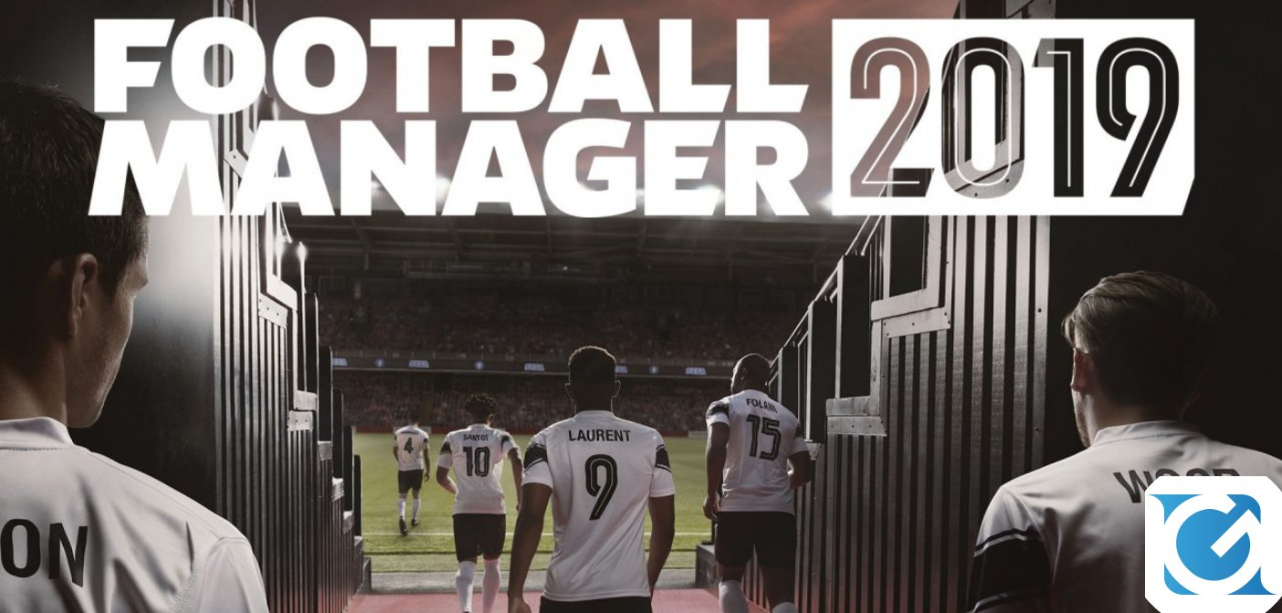 FOOTBALL MANAGER 2019: annunciate le caratteristiche chiave