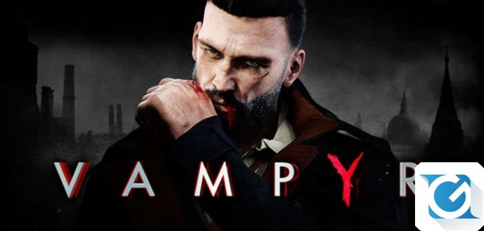 Vampyr e' finalmente disponibile per XBOX One, Playstation 4 e PC