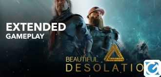BEAUTIFUL DESOLATION si mostra in un nuovo video dedicato al gameplay