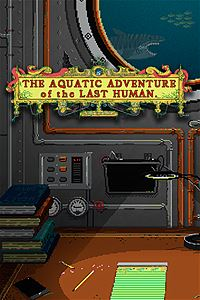 The Aquatic Adventure of the Last Human/>         <br/>         <p itemprop=