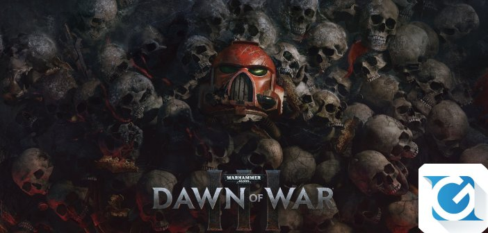 Warhammer 40,000: Dawn of War III e' finalmente disponibile!