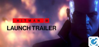 Disponibile il launch trailer di Hitman 3