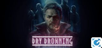 Dry Drowning è ufficialmente disponibile da oggi su Nintendo Switch