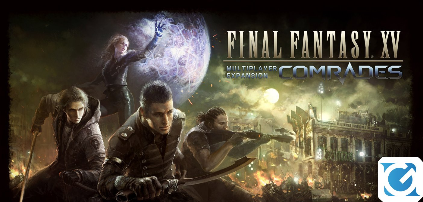 FINAL FANTASY XV MULTIPLAYER: COMRADES è disponibile