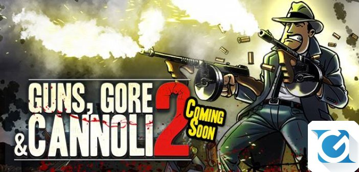 Guns, Gore and Cannoli 2 arriva su Steam il 2 marzo, nuovo trailer