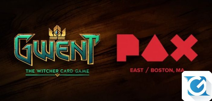 Il GWENT e CD Project Red vi aspettano al PAX EAST