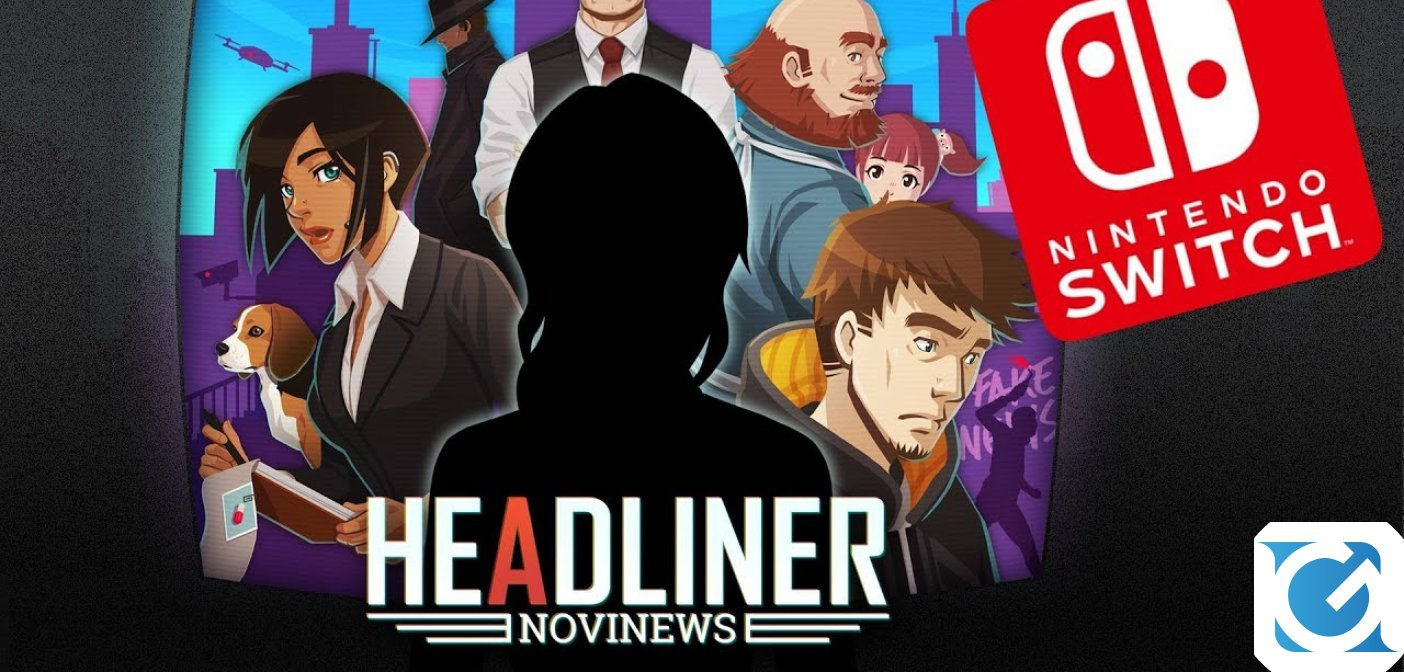 Headliner: NoviNews sarà disponibile su Switch dal 5 settembre