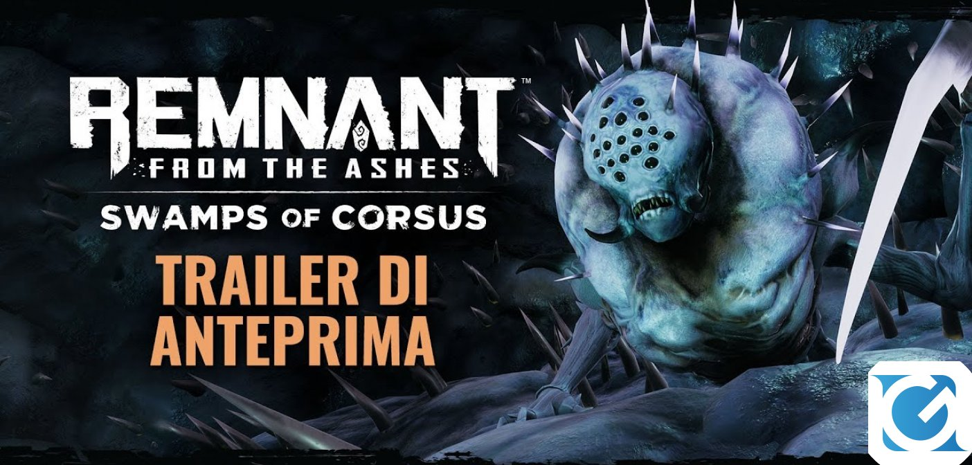 Il DLC di Remnant: From the Ashes, Swamps of Corsus ha una data d'uscita su PC