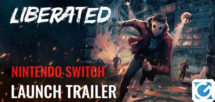 Liberated è ora disponibile su Nintendo Switch