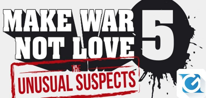 Make War Not Love 5 - The Unusual Suspects