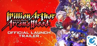 Million Arthur: Arcana Blood è disponibile!