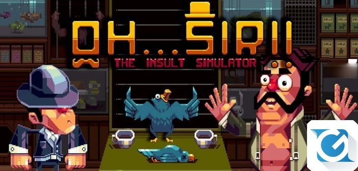 Oh... Sir! The Insult Simulator e Oh...Sir! The Hollywood Roast  sono disponibili su Nintendo Switch!