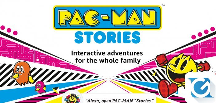 Divertimento e avventure interattive in arrivo per Amazon Alexa con PAC-MAN STORIES