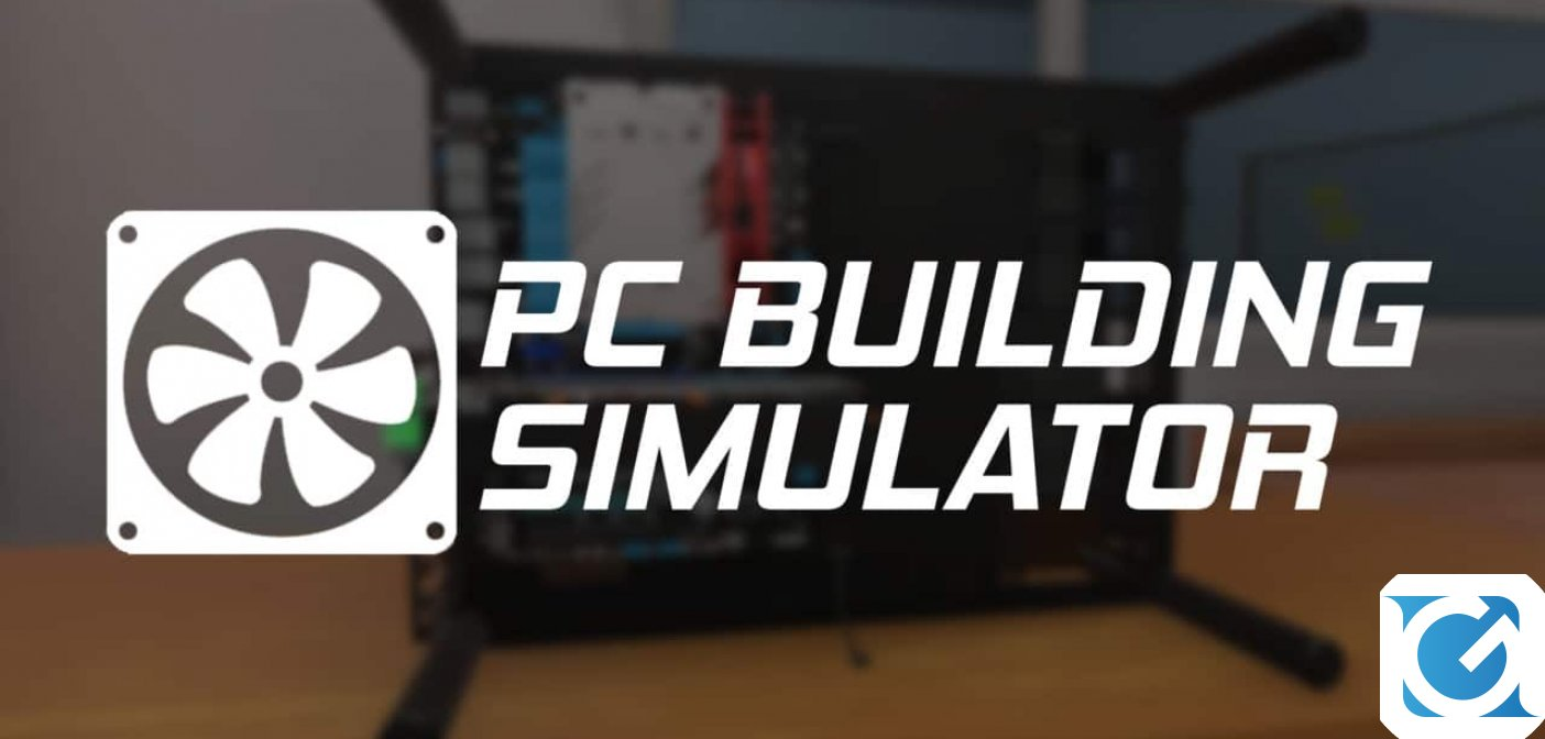 PC Building Simulator è disponibile