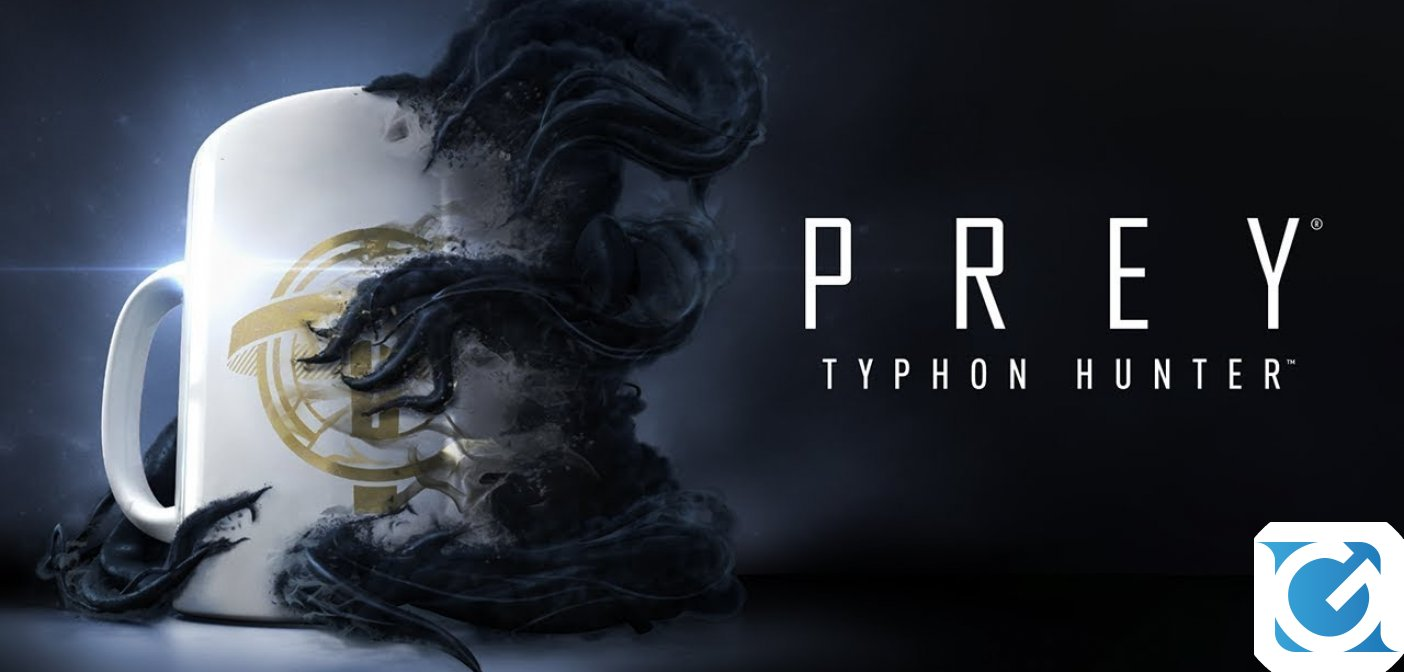 Prey: Typhon Hunter è disponibile!