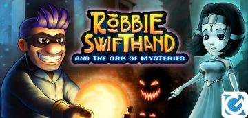 Recensione Robbie Swifthand And The Orb Of Mysteries - Mantenete la calma, c'è da sudare