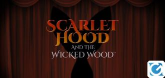 Scarlet Hood and the Wicked Wood ha una data d'uscita su PC