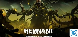 Swamps of Corsus: il DLC di Remnant: From The Ashes è ora disponibile su XBOX One e PS 4
