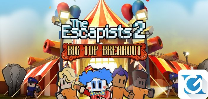 Big Top Breakout ecco il nuovo DLC di The Escapists 2