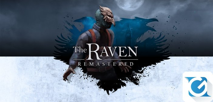 The Raven Remastered e' disponibile da oggi!