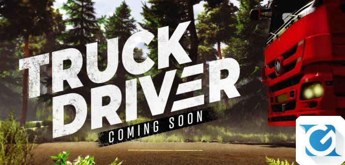 Truck Driver: Annunciato da SOEDESCO, in arrivo per Playstation 4, PC e XBOX One