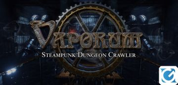 Recensione Vaporum - Steampunk old school per gli appassiato di dungeon crawler