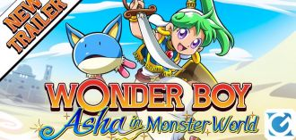 Wonder Boy Asha in Monster World si mostra in un nuovo trailer!