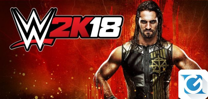 WWE2K18  Disponibile - Torna il wrestling su console e pc